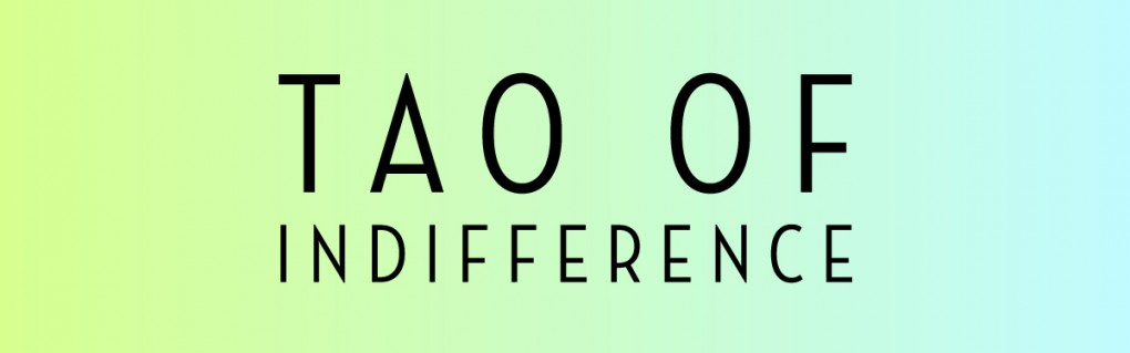 cropped-tao-of-indifference-1200x627.jpg